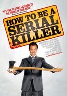 Как стать серийным убийцей (2008)