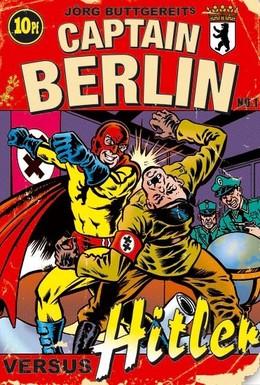 Постер фильма Капитан Берлин против Гитлера (2009)
