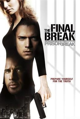 Постер фильма Побег из тюрьмы: Финальный побег (2009)