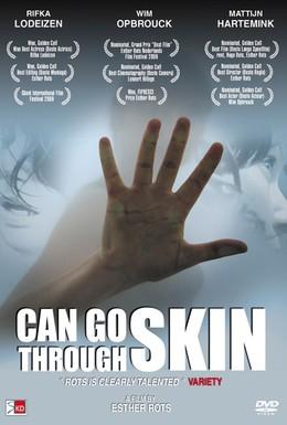 Постер фильма Могу пройти сквозь кожу (2009)