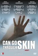Могу пройти сквозь кожу (2009)