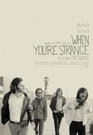 The Doors. When you`re strange (2009)