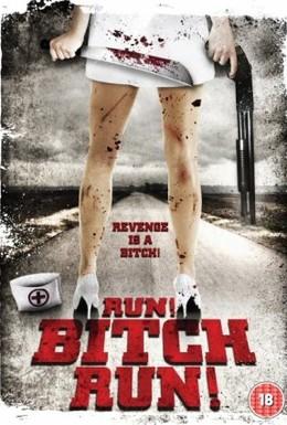 Постер фильма Беги, сука, беги! (2009)