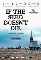 Если семя не умрет (2010)
