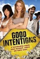 Хорошие намерения (2010)
