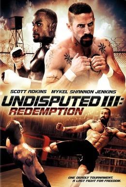 Постер фильма Неоспоримый 3 (2010)