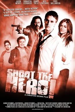Постер фильма Пристрелить героя (2010)