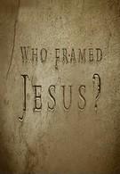Кто подставил Иисуса? (2010)