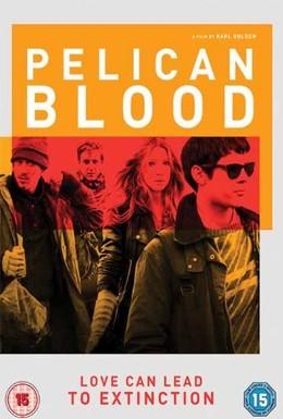 Постер фильма Кровь пеликана (2010)