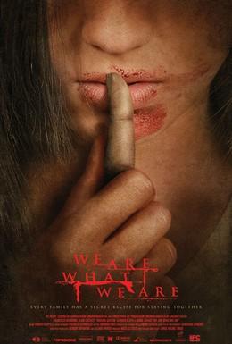 Постер фильма Мы то, что мы есть (2010)