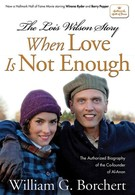 Когда любви недостаточно: История Лоис Уилсон (2010)
