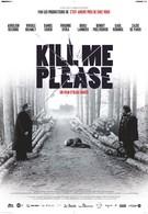 Убей меня, пожалуйста (2010)