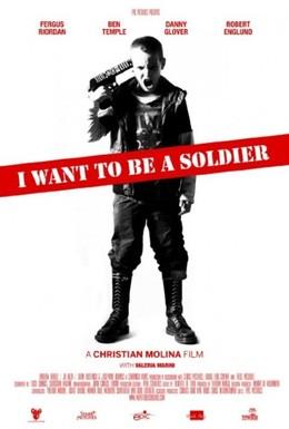 Постер фильма Я хочу стать солдатом (2010)