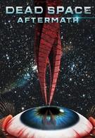 Dead Space: Последствия (2011)