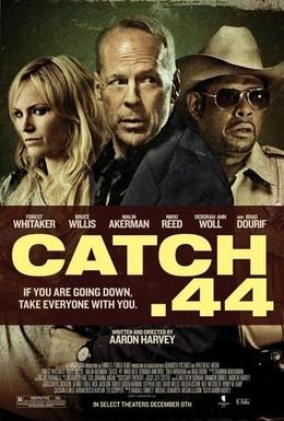 Постер фильма Уловка .44 (2011)