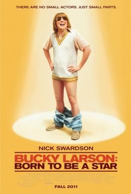 Постер фильма Баки Ларсон: Рожденный быть звездой (2011)