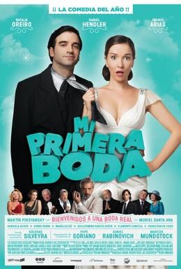 Постер фильма Моя первая свадьба (2011)