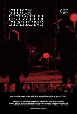 Постер фильма Застрял между станциями (2011)