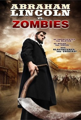 Постер фильма Авраам Линкольн против зомби (2012)