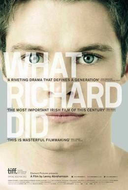 Постер фильма Что сделал Ричард (2012)