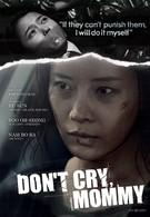 Не плачь, мамочка (2012)