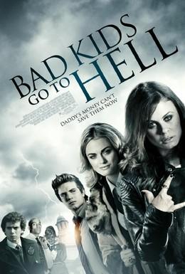 Постер фильма Плохие дети отправляются в ад (2012)