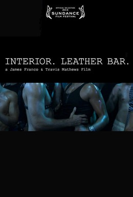 Постер фильма Интерьер: Садо-мазо-гей бар (2013)