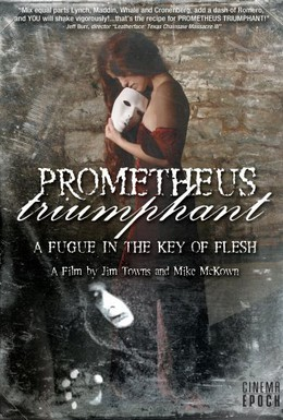 Постер фильма Прометей торжествующий: Фуга в ключе плоти (2009)