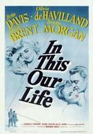 В этом наша жизнь (1942)