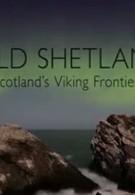 Wild Shetland: Scotland's Viking Frontier (2019)