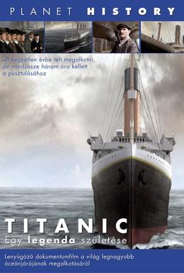 Постер фильма Титаник: Рождение легенды (2005)