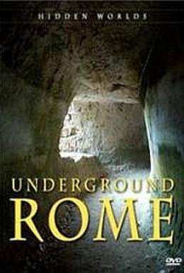 Постер фильма Скрытые миры: Подземный Рим (2007)