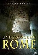 Скрытые миры: Подземный Рим (2007)
