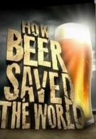 Как пиво спасло мир (2011)