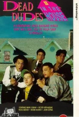 Постер фильма Мёртвые чуваки в доме (1989)