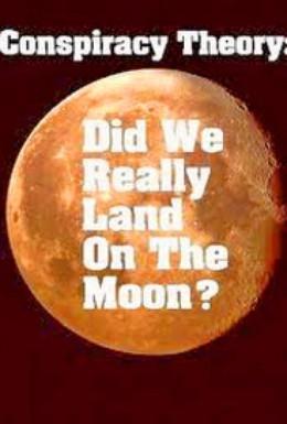 Постер фильма Теория заговора: Высаживались ли мы на Луну? (2001)