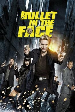 Постер фильма Пуля в лицо (2012)