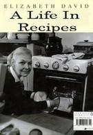 Элизабет Дейвид: Жизнь в рецептах (2006)