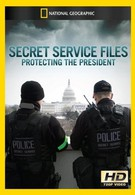 Файлы секретных служб: Охрана президента (2012)