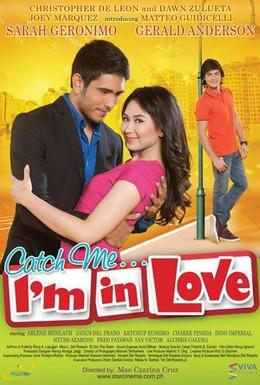 Постер фильма Поймай меня... Я влюблен (2011)