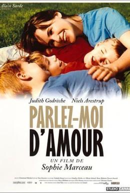 Постер фильма Говорите мне о любви (2002)