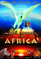 Волшебная поездка в Африку (2010)