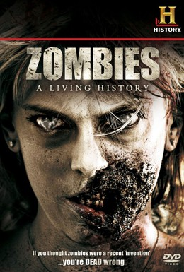 Постер фильма Зомби: Живая история (2011)