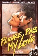 Не плачь, моя любовь (1989)