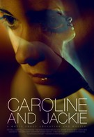 Кэролайн и Джеки (2012)