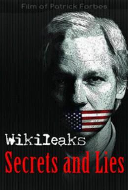 Постер фильма Правдивые истории: Викиликс. Секреты и ложь (2011)