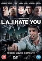 Я ненавижу тебя, Лос-Анджелес (2011)