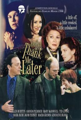 Постер фильма Отблагодаришь меня попозже (1999)