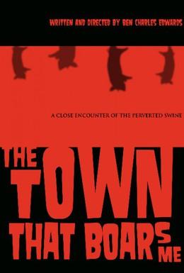 Постер фильма Город, где я хряк (2008)