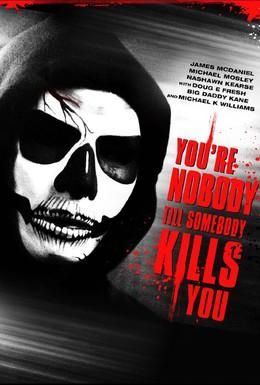Постер фильма Ты никто, пока тебя не убили (2012)
